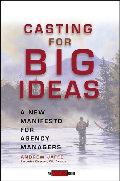 Обложка «Casting for Big Ideas. A New Manifesto for Agency Managers»