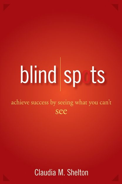 Обложка «Blind Spots. Achieve Success by Seeing What You Can't See»