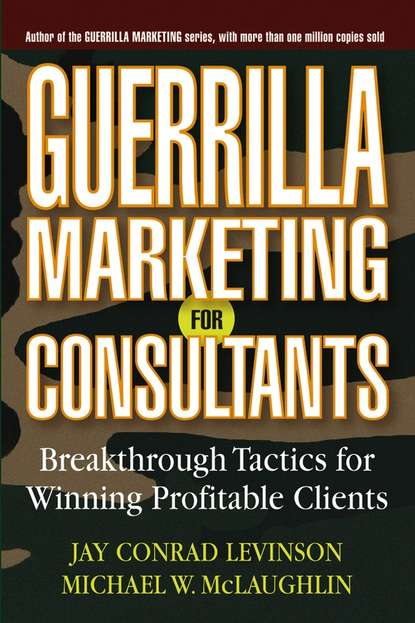 Обложка «Guerrilla Marketing for Consultants. Breakthrough Tactics for Winning Profitable Clients»