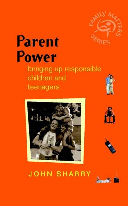 Обложка «Parent Power. Bringing Up Responsible Children and Teenagers»
