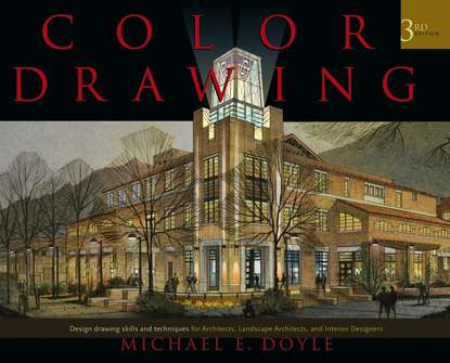 Обложка «Color Drawing. Design Drawing Skills and Techniques for Architects, Landscape Architects, and Interior Designers»