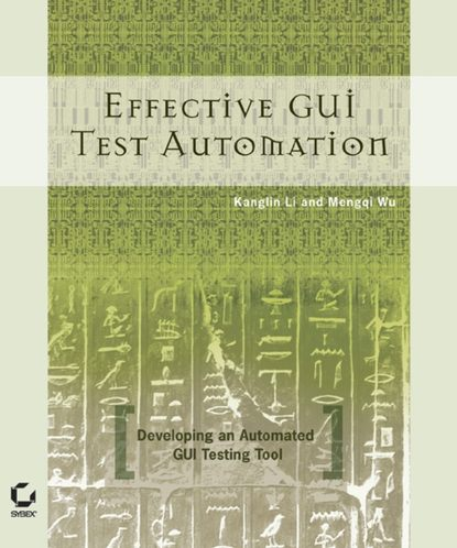 Обложка «Effective GUI Testing Automation. Developing an Automated GUI Testing Tool»