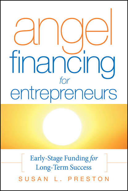 Обложка «Angel Financing for Entrepreneurs. Early-Stage Funding for Long-Term Success»