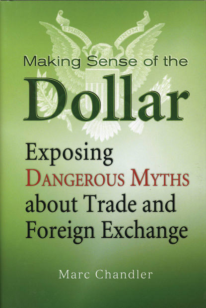 Обложка «Making Sense of the Dollar. Exposing Dangerous Myths about Trade and Foreign Exchange»