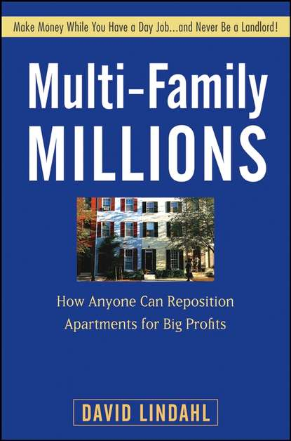 Обложка «Multi-Family Millions. How Anyone Can Reposition Apartments for Big Profits»
