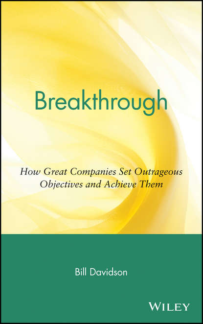 Обложка «Breakthrough. How Great Companies Set Outrageous Objectives and Achieve Them»