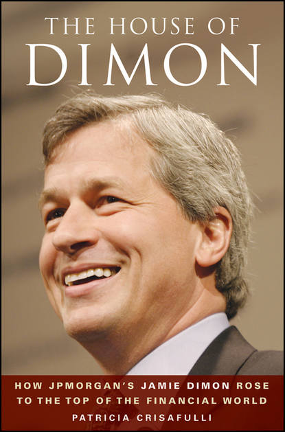 Обложка «The House of Dimon. How JPMorgan's Jamie Dimon Rose to the Top of the Financial World»