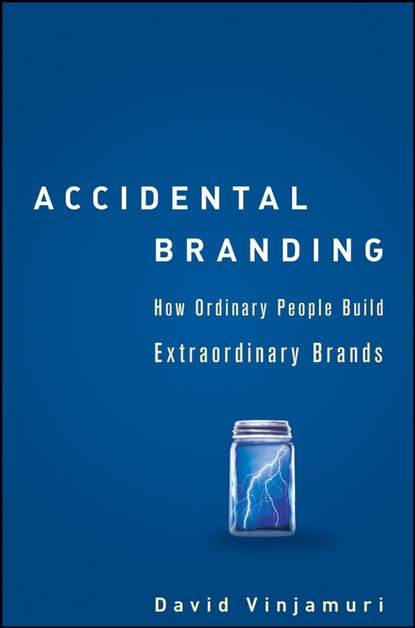 Обложка «Accidental Branding. How Ordinary People Build Extraordinary Brands»