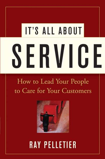 Обложка «It's All About Service. How to Lead Your People to Care for Your Customers»