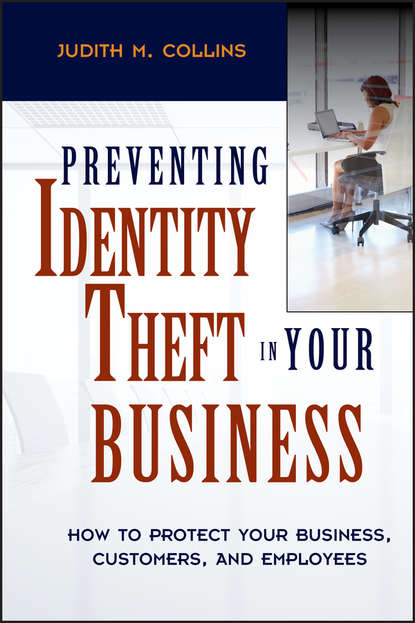 Обложка «Preventing Identity Theft in Your Business. How to Protect Your Business, Customers, and Employees»