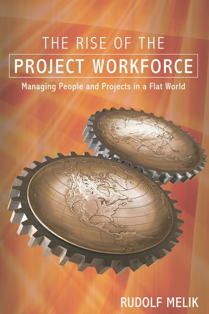 Обложка «The Rise of the Project Workforce. Managing People and Projects in a Flat World»