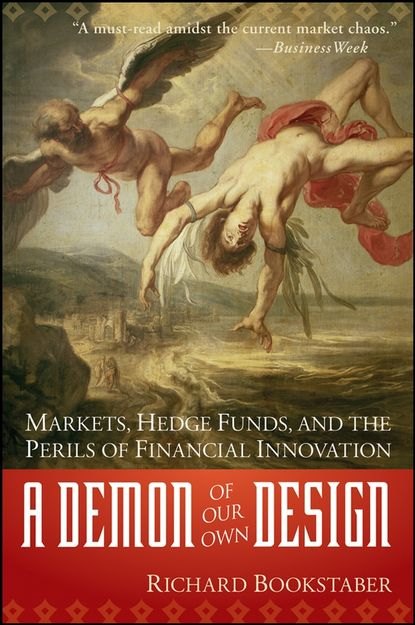Обложка «A Demon of Our Own Design. Markets, Hedge Funds, and the Perils of Financial Innovation»