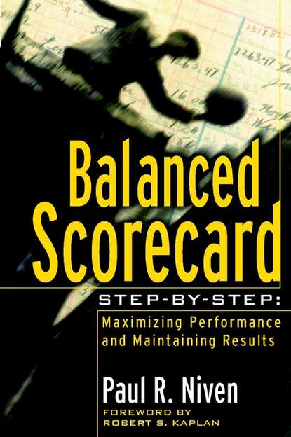 Обложка «Balanced Scorecard Step-by-Step. Maximizing Performance and Maintaining Results»