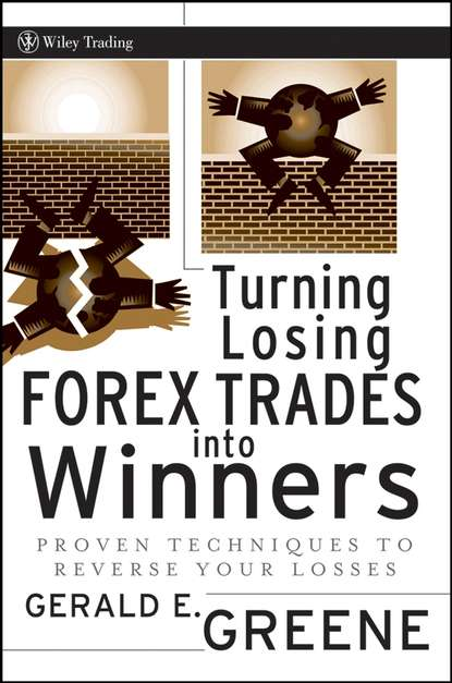 Обложка «Turning Losing Forex Trades into Winners. Proven Techniques to Reverse Your Losses»