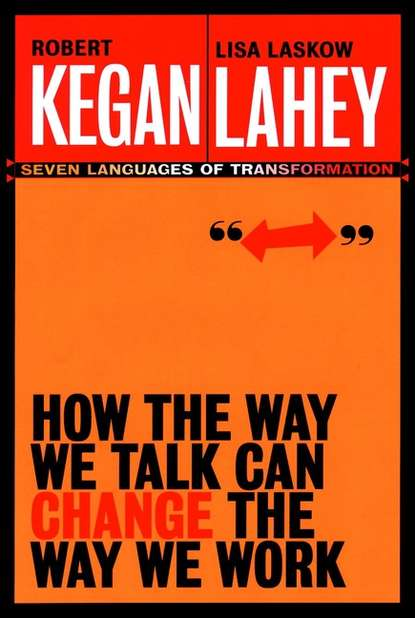Обложка «How the Way We Talk Can Change the Way We Work. Seven Languages for Transformation»