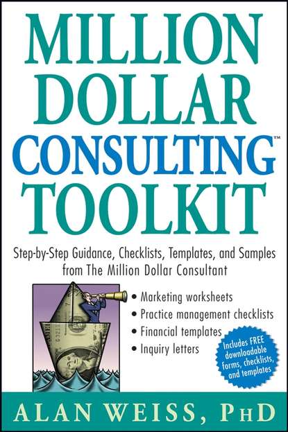 Обложка «Million Dollar Consulting Toolkit. Step-by-Step Guidance, Checklists, Templates, and Samples from The Million Dollar Consultant»