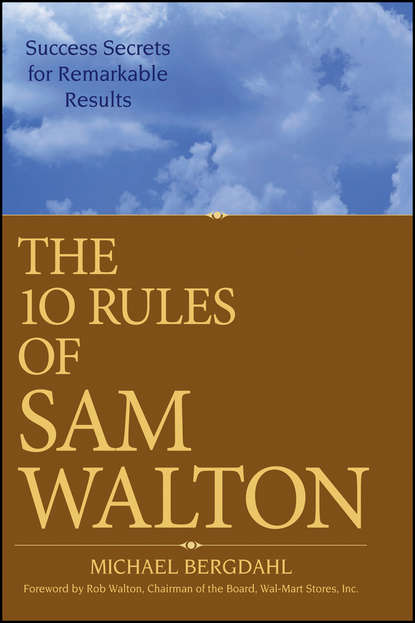 Обложка «The 10 Rules of Sam Walton. Success Secrets for Remarkable Results»