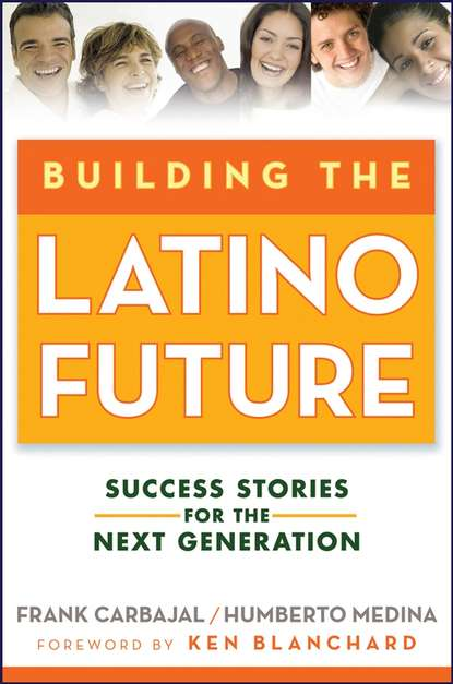 Обложка «Building the Latino Future. Success Stories for the Next Generation»