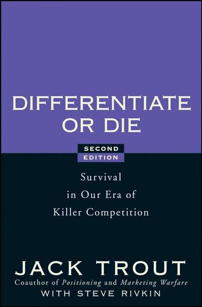 Обложка «Differentiate or Die. Survival in Our Era of Killer Competition»