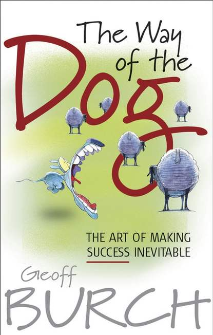 Обложка «The Way of the Dog. The Art of Making Success Inevitable»