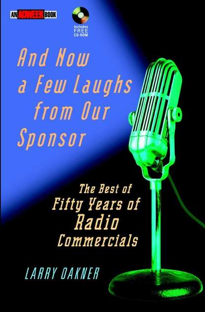 Обложка «And Now a Few Laughs from Our Sponsor. The Best of Fifty Years of Radio Commercials»