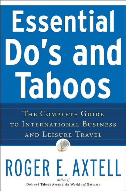 Обложка «Essential Do's and Taboos. The Complete Guide to International Business and Leisure Travel»