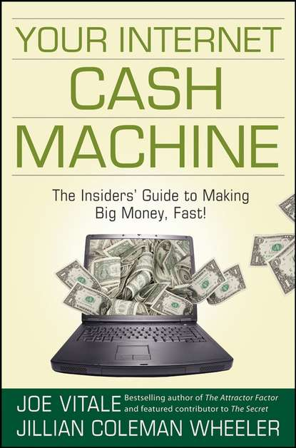 Обложка «Your Internet Cash Machine. The Insiders' Guide to Making Big Money, Fast!»