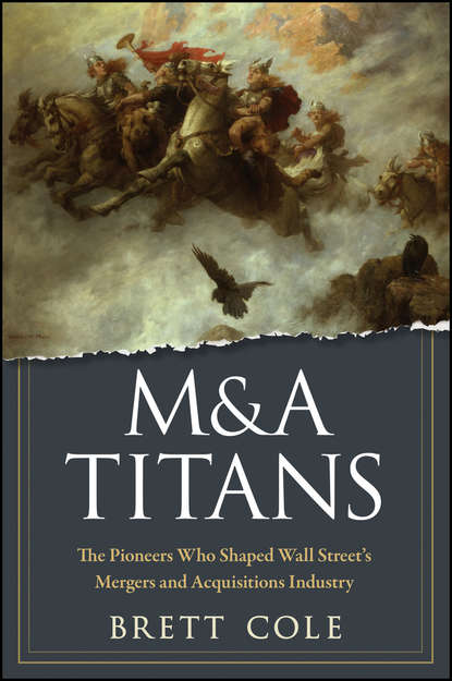 Обложка «M&A Titans. The Pioneers Who Shaped Wall Street's Mergers and Acquisitions Industry»