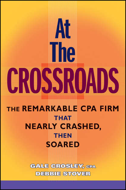 Обложка «At the Crossroads. The Remarkable CPA Firm that Nearly Crashed, then Soared»