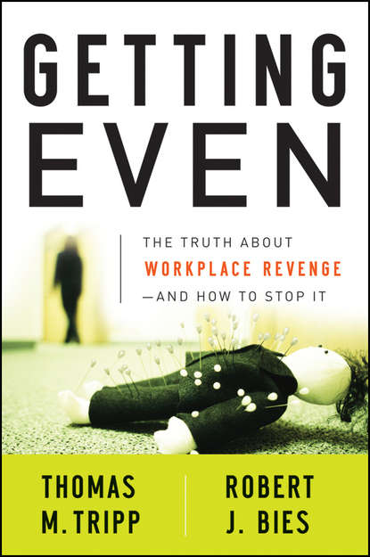 Обложка «Getting Even. The Truth About Workplace Revenge--And How to Stop It»