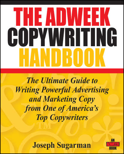 Обложка «The Adweek Copywriting Handbook. The Ultimate Guide to Writing Powerful Advertising and Marketing Copy from One of America's Top Copywriters»