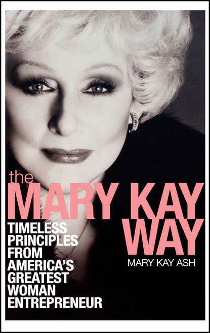 Обложка «The Mary Kay Way. Timeless Principles from America's Greatest Woman Entrepreneur»