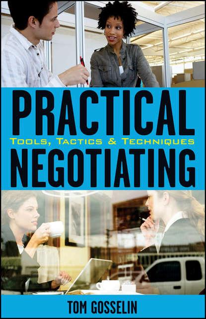 Обложка «Practical Negotiating. Tools, Tactics & Techniques»