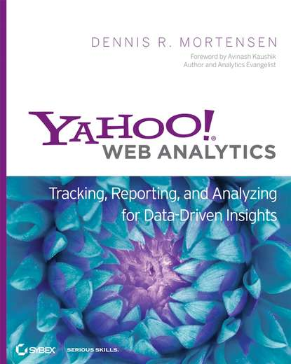 Обложка «Yahoo! Web Analytics. Tracking, Reporting, and Analyzing for Data-Driven Insights»