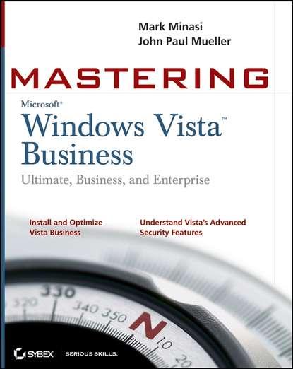 Обложка «Mastering Windows Vista Business. Ultimate, Business, and Enterprise»