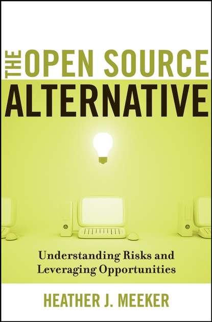Обложка «The Open Source Alternative. Understanding Risks and Leveraging Opportunities»