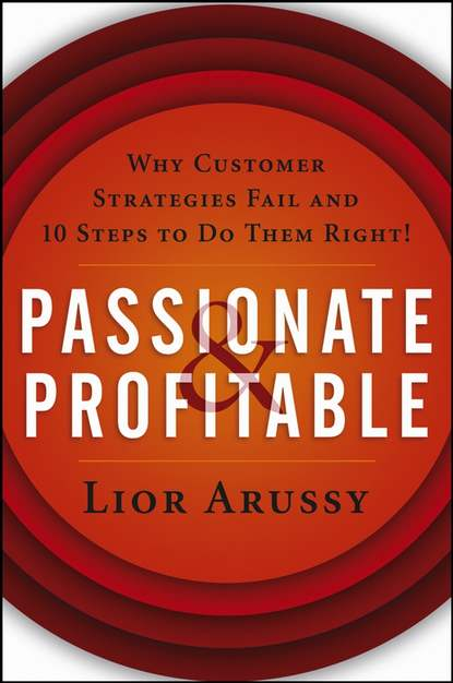 Обложка «Passionate and Profitable. Why Customer Strategies Fail and Ten Steps to Do Them Right!»