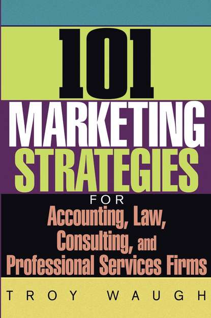 Обложка «101 Marketing Strategies for Accounting, Law, Consulting, and Professional Services Firms»