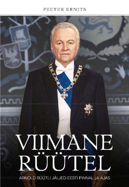Обложка «Viimane rüütel. Arnold Rüütli jäljed Eesti pinnal ja ajas»