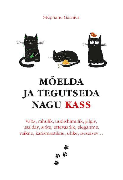 Обложка «Mõelda ja tegutseda nagu kass»