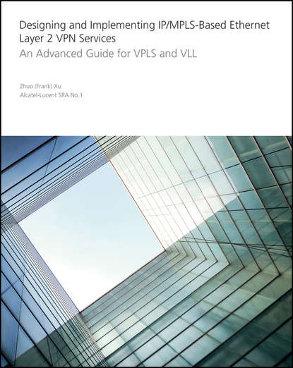 Обложка «Designing and Implementing IP/MPLS-Based Ethernet Layer 2 VPN Services. An Advanced Guide for VPLS and VLL»