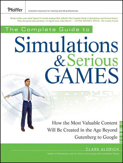Обложка «The Complete Guide to Simulations and Serious Games. How the Most Valuable Content Will be Created in the Age Beyond Gutenberg to Google»