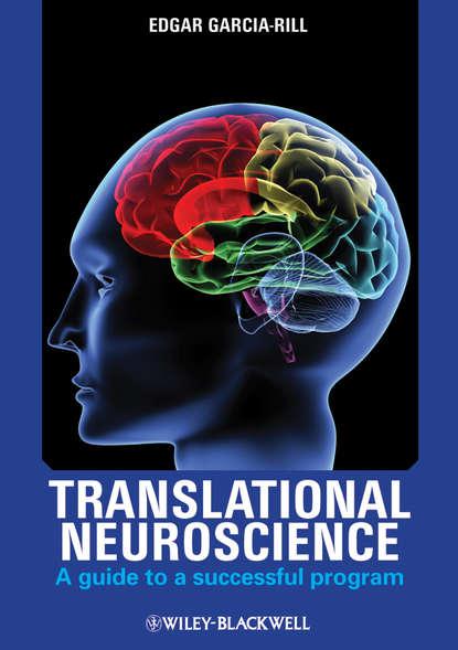 Обложка «Translational Neuroscience. A Guide to a Successful Program»