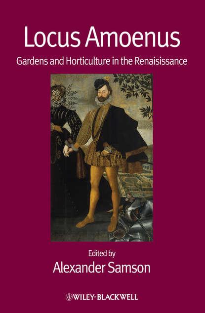 Обложка «Locus Amoenus. Gardens and Horticulture in the Renaissance»