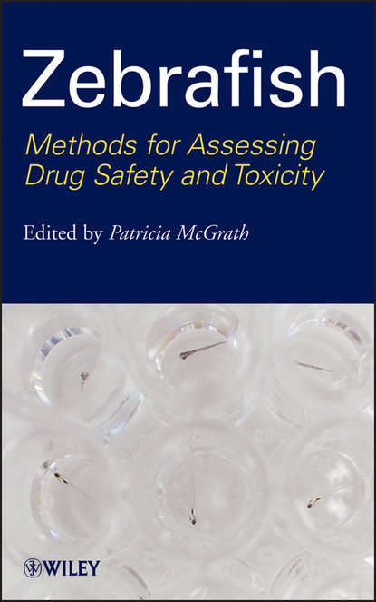 Обложка «Zebrafish. Methods for Assessing Drug Safety and Toxicity»