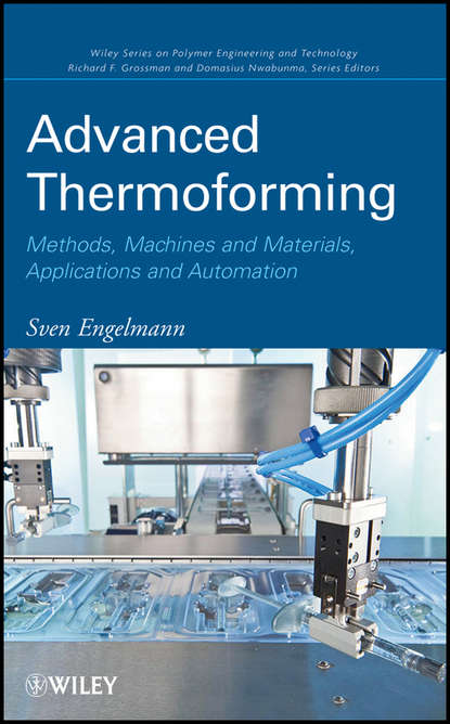 Обложка «Advanced Thermoforming. Methods, Machines and Materials, Applications and Automation»