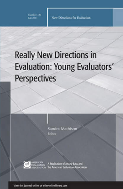 Обложка «Really New Directions in Evaluation: Young Evaluators' Perspectives. New Directions for Evaluation, Number 131»