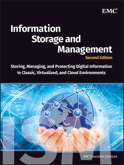 Обложка «Information Storage and Management. Storing, Managing, and Protecting Digital Information in Classic, Virtualized, and Cloud Environments»