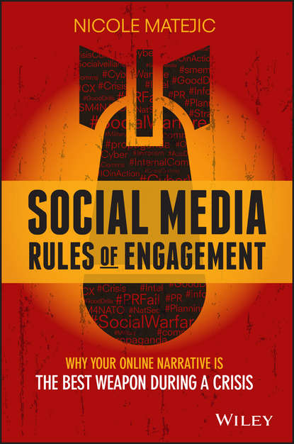 Обложка «Social Media Rules of Engagement. Why Your Online Narrative is the Best Weapon During a Crisis»