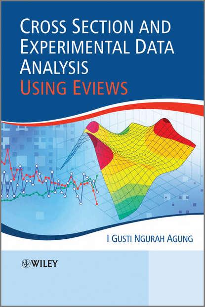 Обложка «Cross Section and Experimental Data Analysis Using EViews»